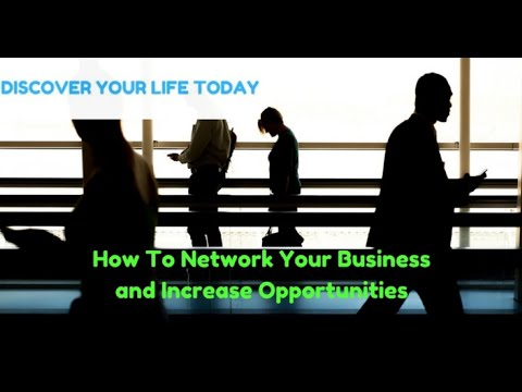 How to Network Your Business and Increase Sales Opportunities