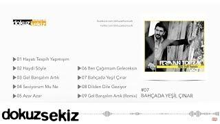 Ferman Toprak - Bahçada Yeşil Çınar (Official Audio)