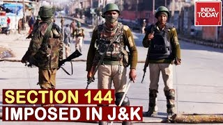 High Alert In J&K : Section 144 Imposed In Kashmir, All Schools And Colleges Shut