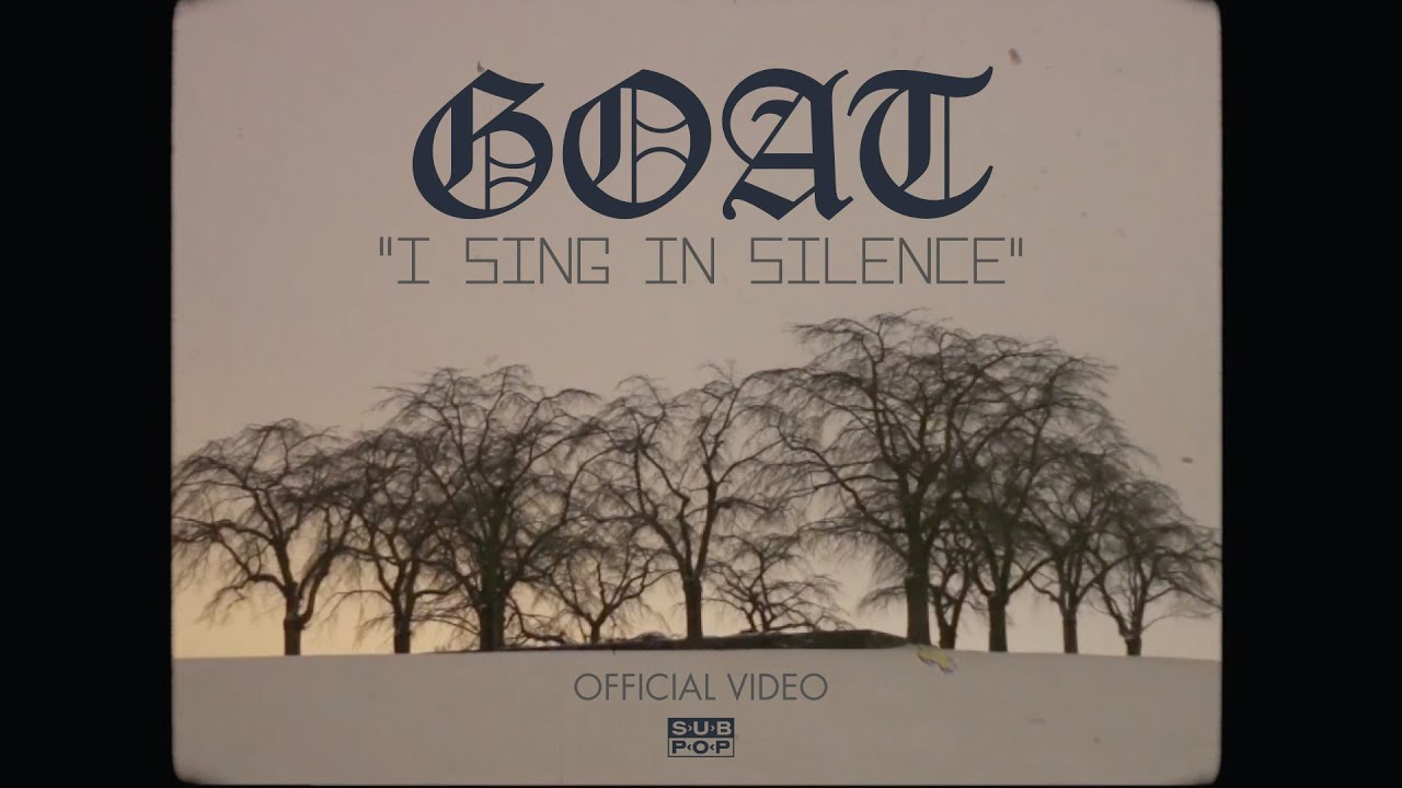 goat-i-sing-in-silence-sub-pop