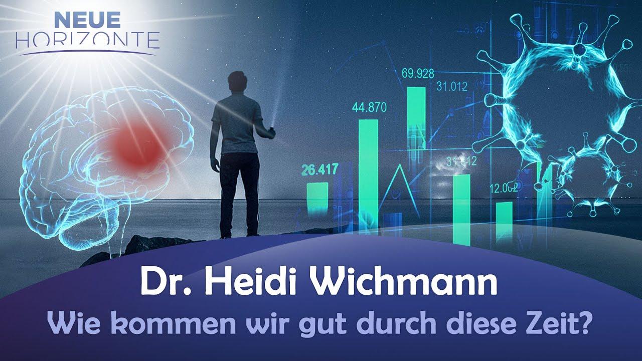 Wie kommen wir gut durch diese Zeit? -  Dr. Heidi Wichmann
