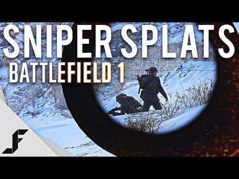 SNIPER SPLATS - Battlefield 1