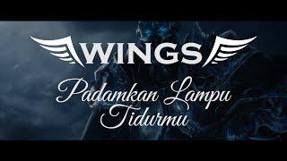 Wings - Padamkan Lampu Tidurmu (Vokalis MUS MAY)