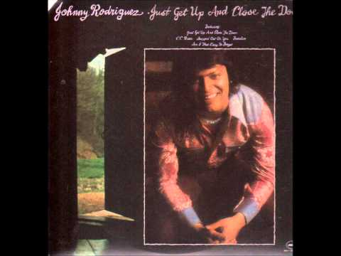 Johnny Rodriguez - Just Get Up and Close the Door 1975