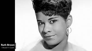 Ruth Brown - I Would If I Could (1953)
