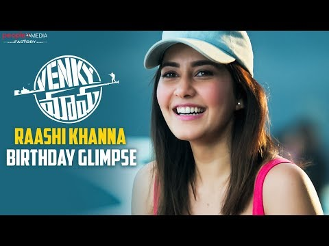 Raashi Khanna Birthday Glimpse | Venky Mama | Venkatesh Daggubati | Naga Chaitanya | Bobby