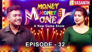 Money Money Money | New Game Show | Episode 32 | Vasanth TV