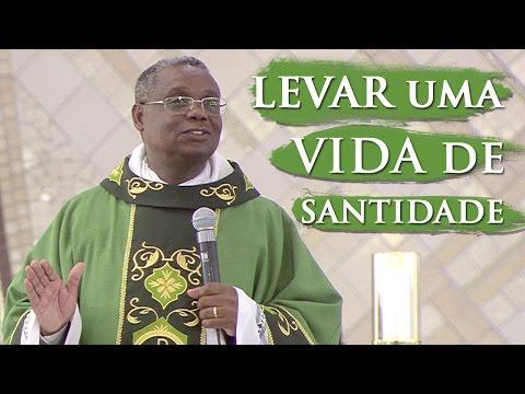 Levar uma vida de Santidade segundo o Evangelho - Padre José Augusto (14/01/17)