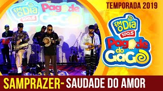 Samprazer - Saudade do Amor(Ao Vivo no Pagode do Gago) FM O Dia