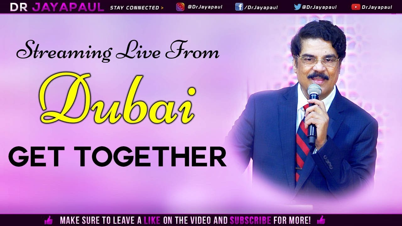 Dubai Get Together Message | 08-02-2019 | Dr Jayapaul