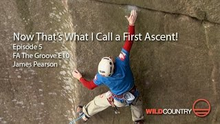 Now That's What I Call a First Ascent: The Groove - James Pearson
