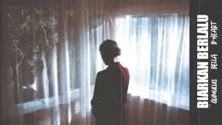 B-Heart ft Qumulus ft Bella -Biarkan Berlalu(lirikvideoDHM)
