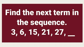 NUMBER SERIES: Find the next term in the sequence. 3, 6, 15, 21, 27, __