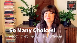 So Many Choices! Reading Women June Challenge