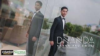 Dnanda - Karna Aku Emosi (Official Video Music)