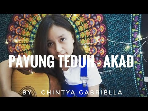 Payung Teduh - Akad (cover) by Chintya Gabriella