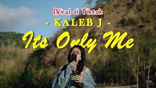 Its Only Me Kaleb J Della Firdatia Cover