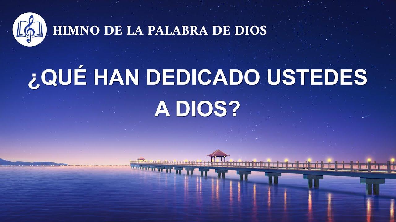 Canción cristiana   ¿Qué han dedicado ustedes a Dios?