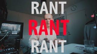 RANT RANT RANT