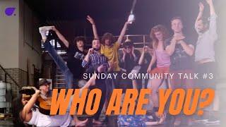 WHO ARE YOU? - The Capta laVie LiveStreaming   Sunday Community Talk