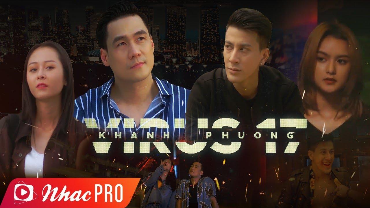 Phim Ca Nhạc ViRuS17 – Khánh Phương, Neko Bảo Tiên, Tuấn Aby (Phim Ca Nhạc 2020)