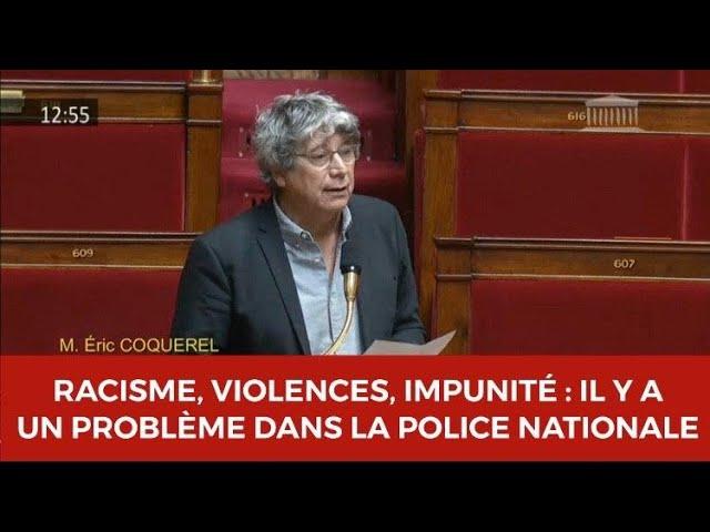 Racisme, violences, impunité : il y a un problème dans la Police Nationale ! - Eric Coquerel