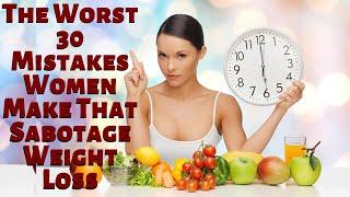 The Worst 30 Mistakes Women Make That Sabotage Weight Loss Keto die