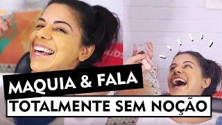 Gambar cover MAQUIA E FALA TOTALMENTE SEM NOÇÃO com THAIANE LOPES