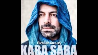 Özgür Akkuş Kaba Saba 2014