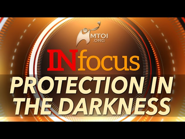 INFOCUS: Protection in the Darkness