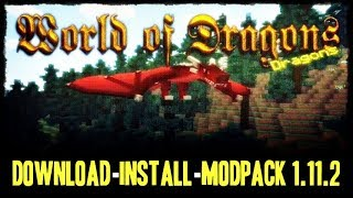 WORLD OF DRAGONS MODPACK 1.11.2 minecraft - how to download and install World of Dragons Modpack