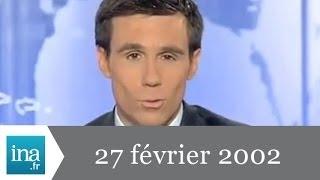 20h France 2 du 27 février 2002- Archive INA