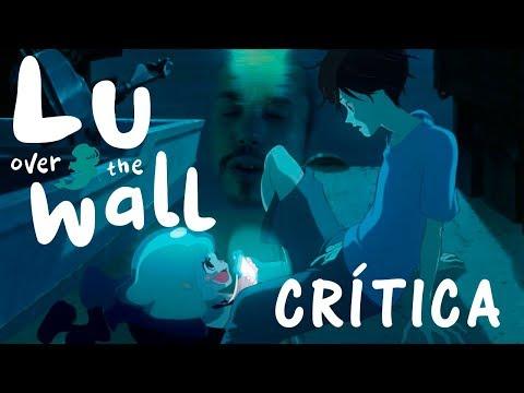 Critica De Lu Over The Wall De Masaaki Yuasa - OPINIÓN/REVIEW