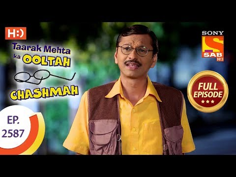 Taarak Mehta Ka Ooltah Chashmah – Ep 2587 – Full Episode – 27th October, 2018