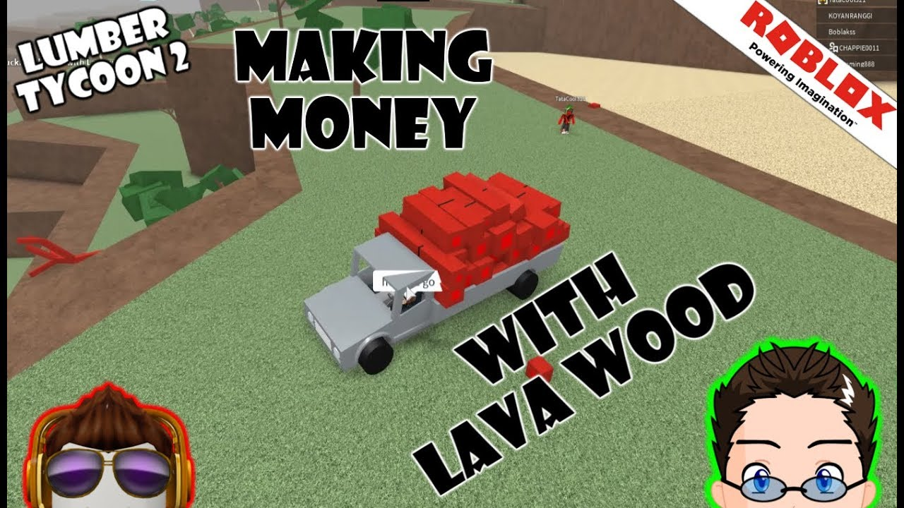 Roblox - Lumber Tycoon 2 - Making Money From Lava Trees