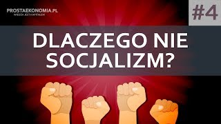 Dlaczego nie socjalizm - czyli po co nam własność prywatna?