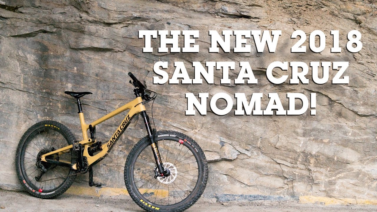 aff5471f4e9 THE NEW 2018 SANTA CRUZ NOMAD REVIEWED! - YouTube