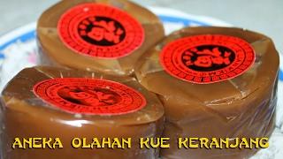 Resep Aneka Olahan Kue Keranjang