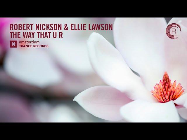 VOCAL TRANCE: Robert Nickson & Ellie Lawson - The Way That U R (Amsterdam Trance) + LYRICS