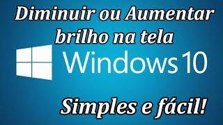 AUMENTAR ou DIMINUIR o BRILHO da TELA do Windows 10 - SÉRIE #2