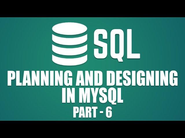 Design Principles & Normalization Tutorial | Learn Database Design with MySQL | Part 6
