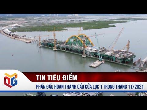 Phấn đấu hoàn thành Cầu Cửa Lục 1 trong tháng 11/2021   QTV