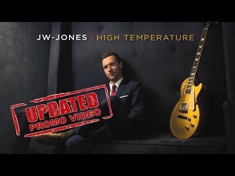 JW-Jones - High Temperature (Updated Promo Video)