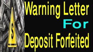 Warning Letter for Deposit Forfeited.