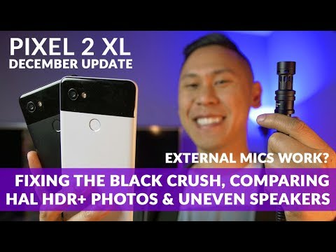 GOOGLE PIXEL 2 XL | DECEMBER UPDATE: Black Crush Fix? Visual Core Camera Comparison w/Instagram, etc