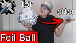 laver en FOIL BALL (sølvpapirs kugle)