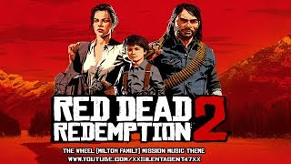 Red Dead Redemption 2 - The Wheel (Milton Family) Mission Music Theme