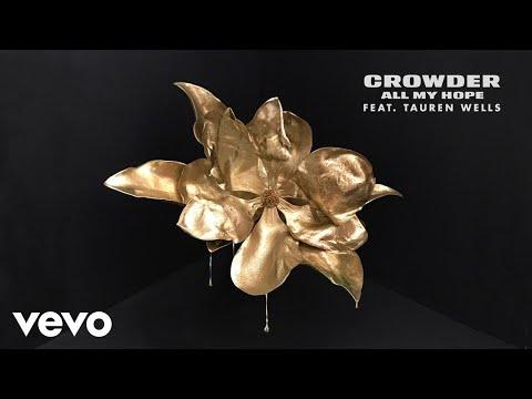 Crowder - All My Hope (Audio) ft. Tauren Wells