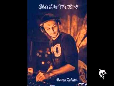 Anton Ishutin - She`s Like The Wind (Rework)