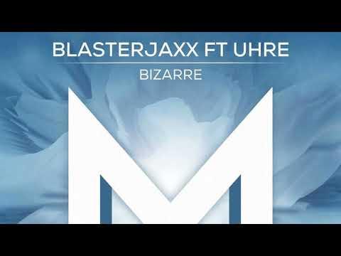 Blasterjaxx ft. Uhre - Bizarre (Audio)